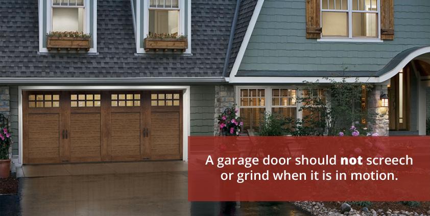 Garage Door Should Not Screech or Grind When in Motion