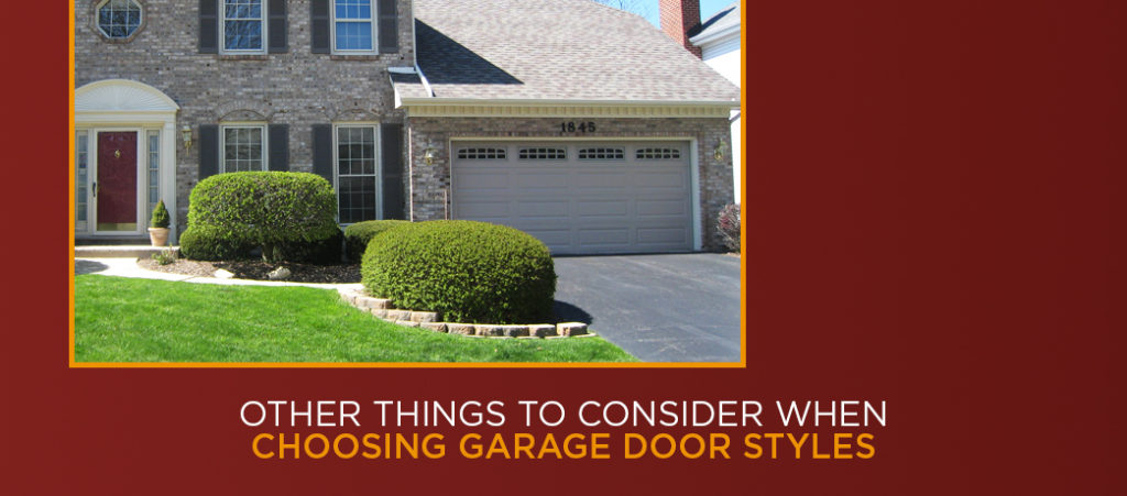 Other Things to Consider When Choosing Garage Door Styles