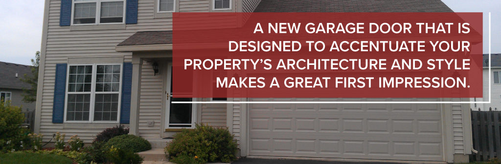 A new garage door that is designed to accentuate your property's architecture and style makes a great first impression.