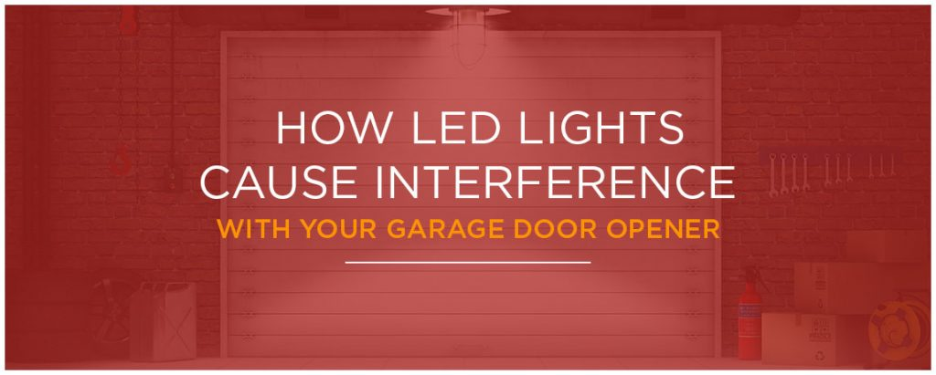 How LED Lights Cause Interference With Your Garage Door Opener