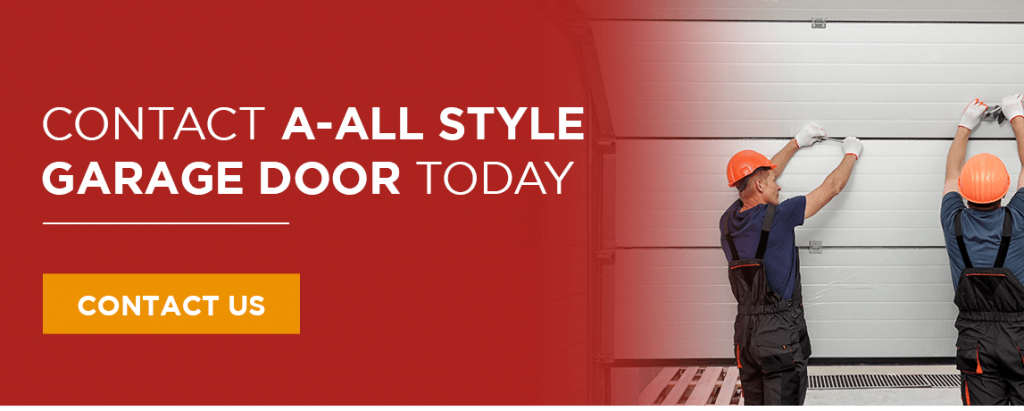 CONTACT A-ALL STYLE GARAGE DOOR TODAY